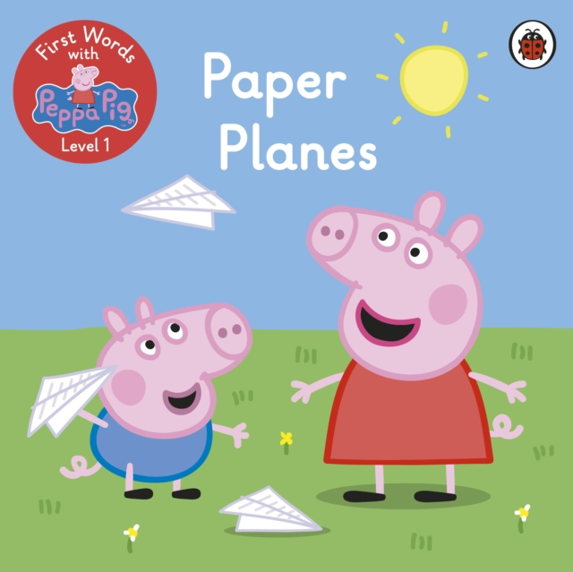 First Words with Peppa Level 1 - Paper Planes