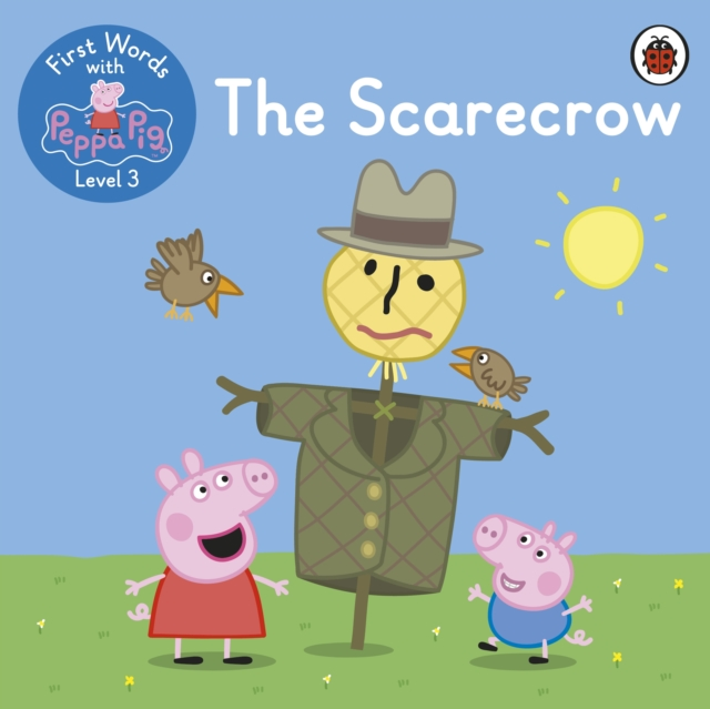 First Words with Peppa Level 3 - The Scarecrow