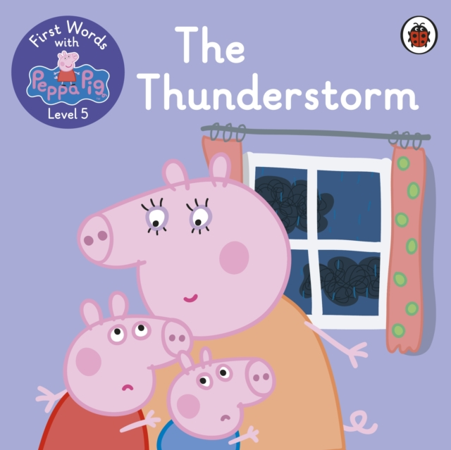 First Words with Peppa Level 5 - The Thunderstorm