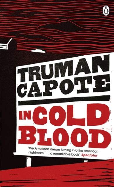 In Cold Blood : A True Account of a Multiple Murder and its Consequences (Penguin Essentials)
