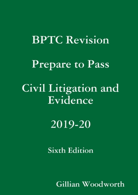 BPTC Revision Prepare to Pass Civil Litigation and Evidence 2019-20 Sixth Edition