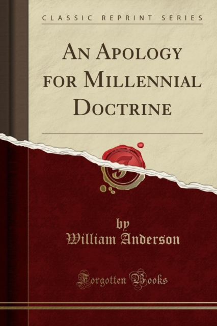 Apology for Millennial Doctrine (Classic Reprint)