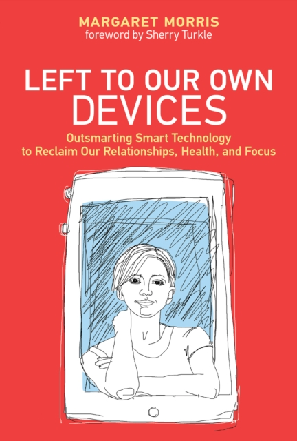 Left to Our Own Devices