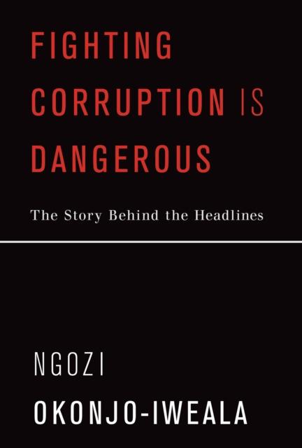 Fighting Corruption Is Dangerous