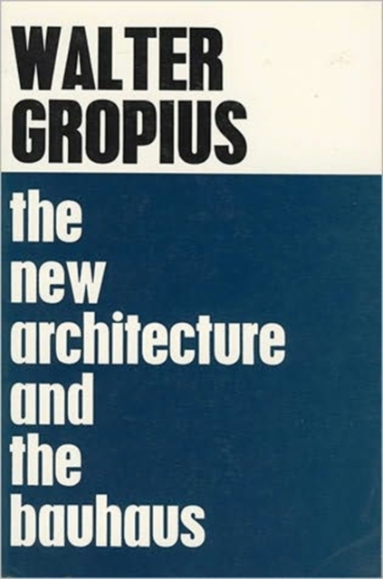New Architecture and The Bauhaus