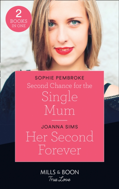 Second Chance For The Single Mum / Her Second Forever