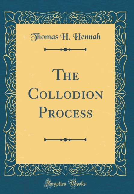 Collodion Process (Classic Reprint)