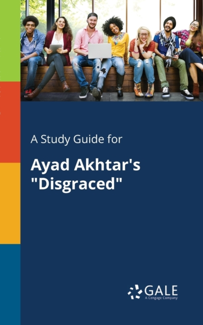 Study Guide for Ayad Akhtar's
