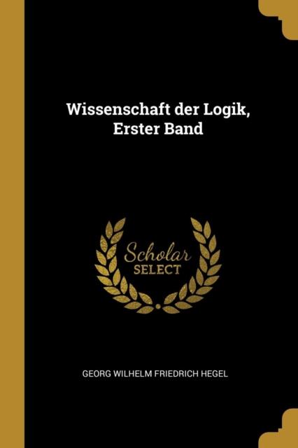 Wissenschaft Der Logik, Erster Band