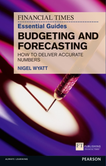 Financial Times Essential Guide to Budgeting and Forecasting