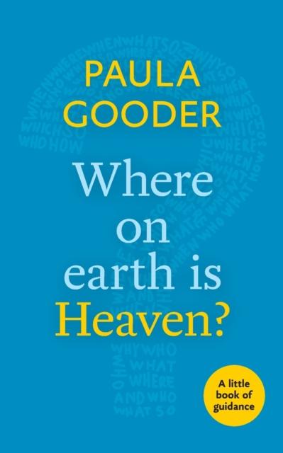 Where on Earth is Heaven?