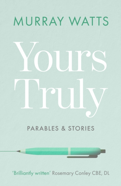 Yours Truly: Parables and Stories