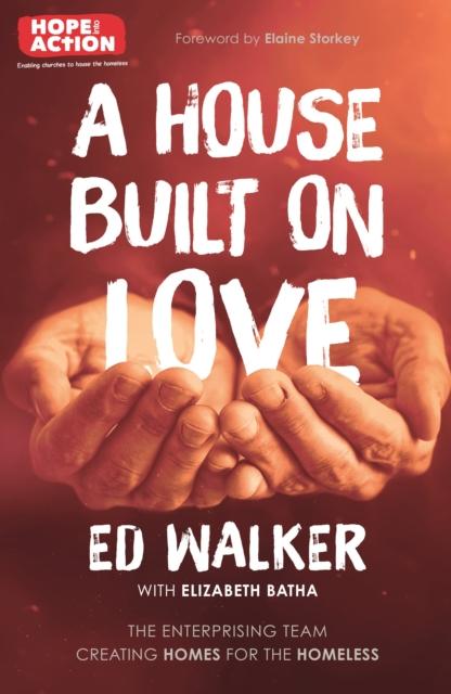 House Built on Love: The enterprising team creating homes for the homeless