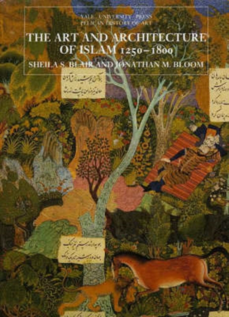Art and Architecture of Islam, 1250-1800