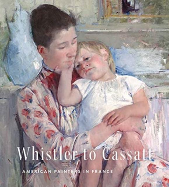 Whistler to Cassatt