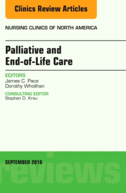 Palliative and End-of-Life Care, An Issue of Nursing Clinics of North America