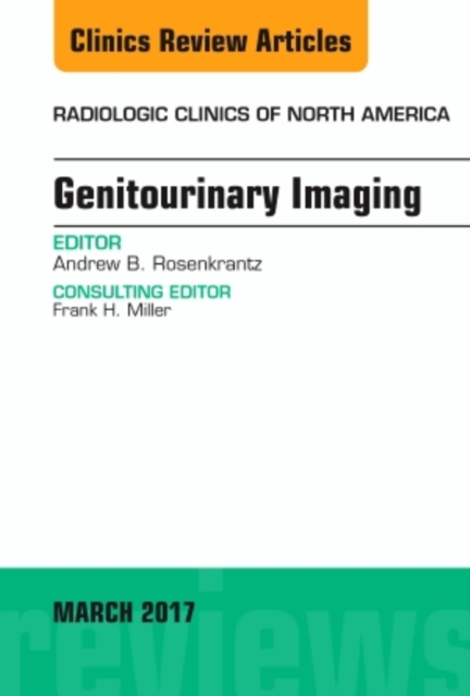 Genitourinary Imaging, An Issue of Radiologic Clinics of North America