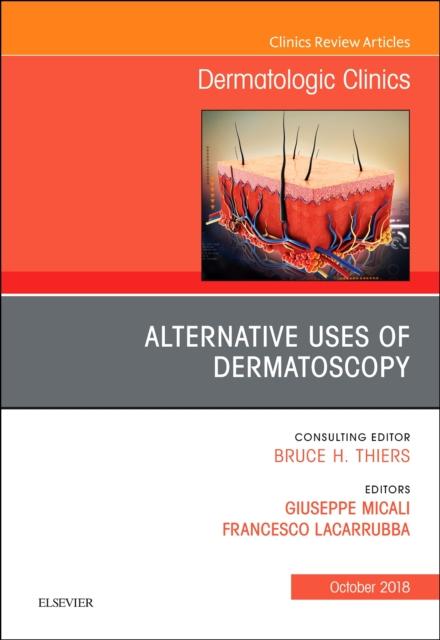Alternative Uses of Dermatoscopy, An Issue of Dermatologic Clinics