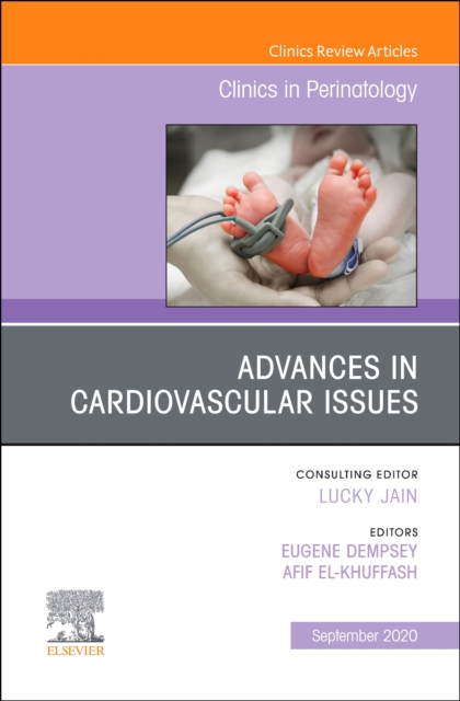 Advances in Cardiovascular Issues, An Issue of Clinics in Perinatology