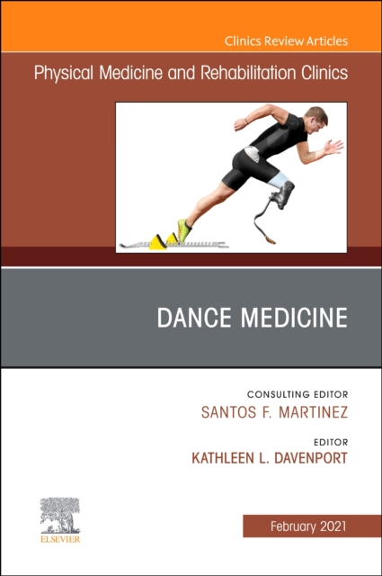 Dance Medicine, An Issue of Physical Medicine and Rehabilitation Clinics of North America