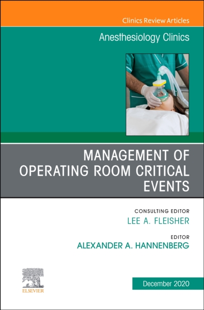 Management of Operating Room Critical Events, An Issue of Anesthesiology Clinics