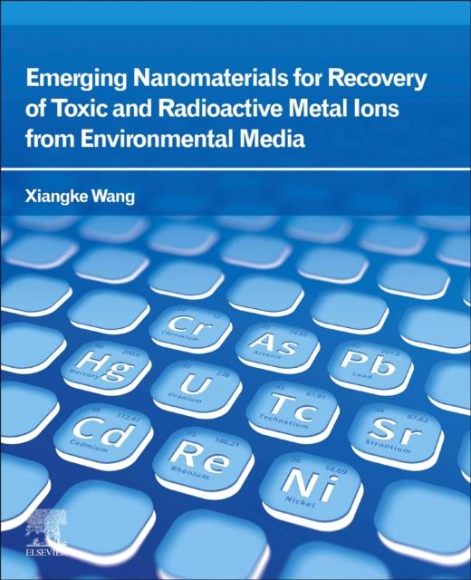 Emerging Nanomaterials for Recovery of Toxic and Radioactive Metal Ions from Environmental Media