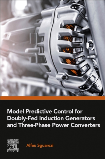 Model Predictive Control for Doubly-Fed Induction Generators and Three-Phase Power Converters