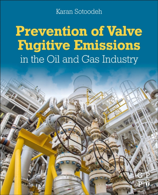 Prevention of Valve Fugitive Emissions in the Oil and Gas Industry