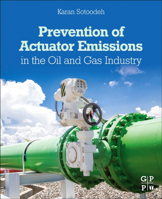 Prevention of Actuator Emissions in the Oil and Gas Industry