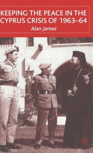 Keeping the Peace in the Cyprus Crisis of 1963-64