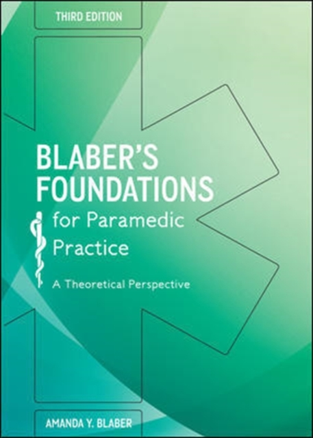 Blabers Foundations for Paramedic Practice: A theoretical perspective