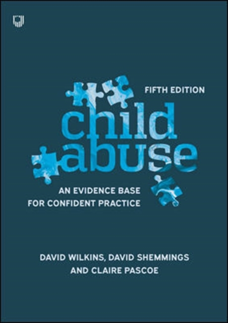 Child Abuse 5e An evidence base for confident practice