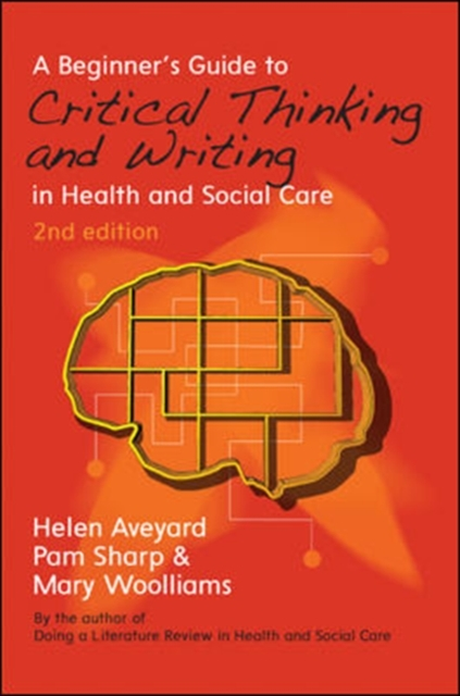 Beginner's Guide to Critical Thinking and Writing in Health and Social Care