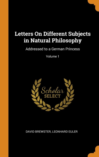Letters On Different Subjects in Natural Philosophy