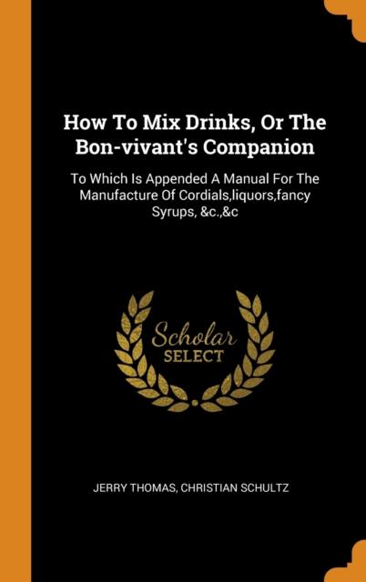 How To Mix Drinks, Or The Bon-vivant's Companion