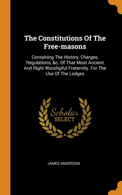 Constitutions of the Free-Masons