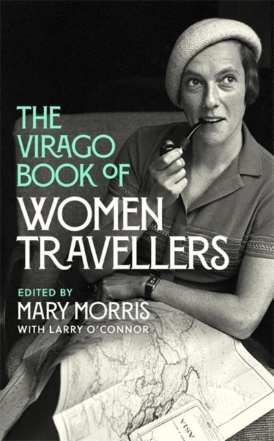 Virago Book Of Women Travellers.
