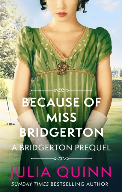 Because of Miss Bridgerton : A Bridgerton Prequel