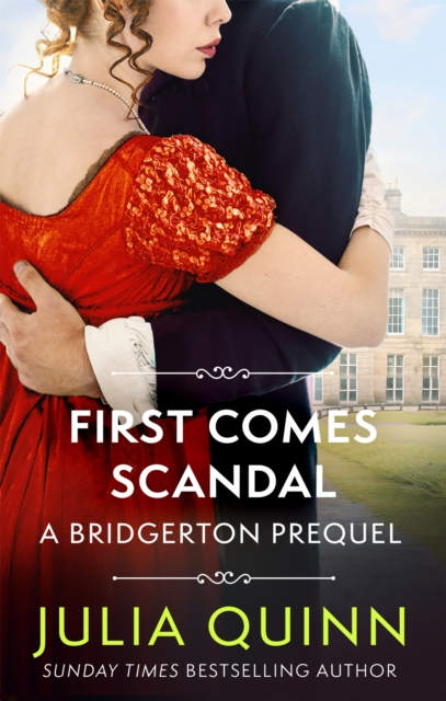 First Comes Scandal : A Bridgerton Prequel
