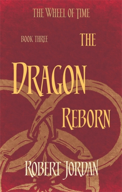 The Dragon Reborn : Book 3 of the Wheel of Time (soon to be a major TV series)