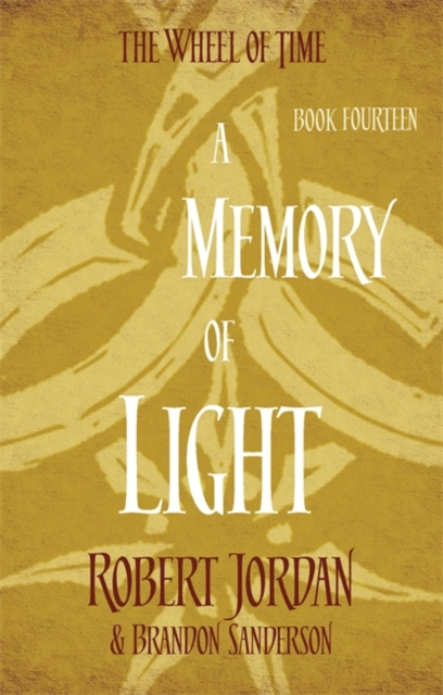 A Memory Of Light : Book 14 of the Wheel of Time