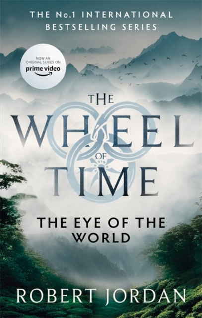 The Eye Of The World : Book 1 of the Wheel of Time (Soon to be a major TV series)