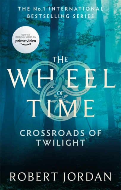 Crossroads Of Twilight : Book 10 of the Wheel of Time (soon to be a major TV series)