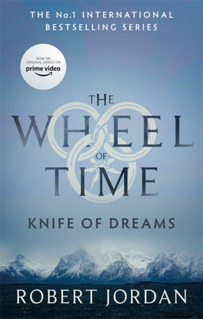 Knife Of Dreams : Book 11 of the Wheel of Time (soon to be a major TV series)