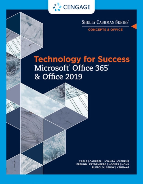 Technology for Success and Shelly Cashman Series Microsoft (R)Office 365 & Office 2019