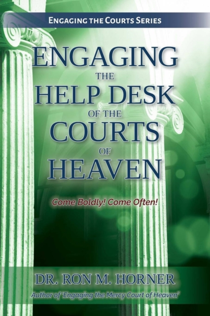 Engaging the Help Desk of the Courts of Heaven