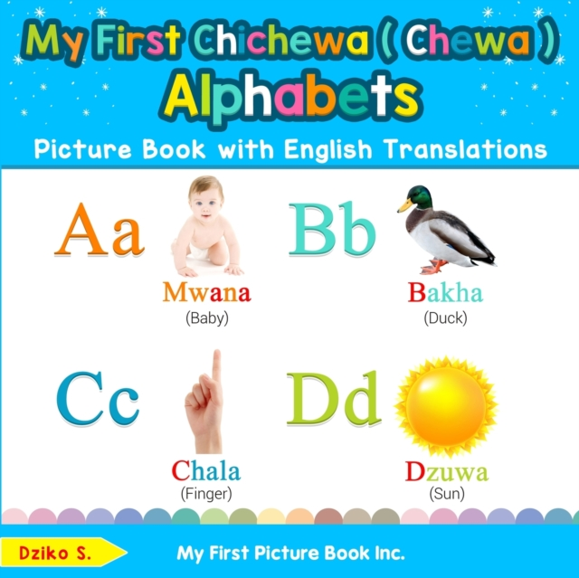 My First Chichewa ( Chewa ) Alphabets Picture Book with English Translations