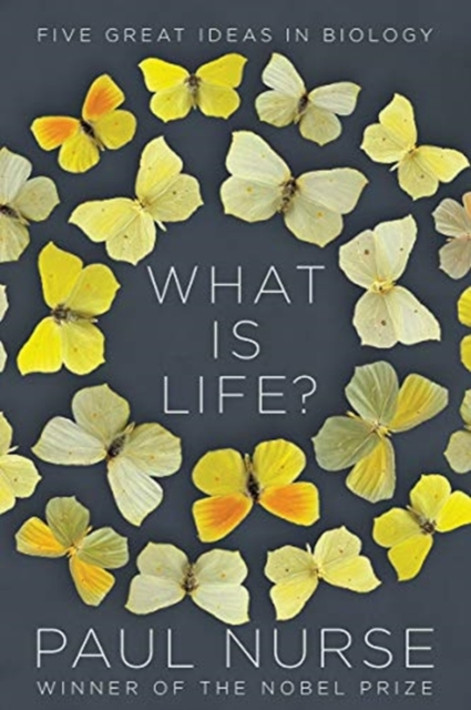 What Is Life? - Five Great Ideas in Biology