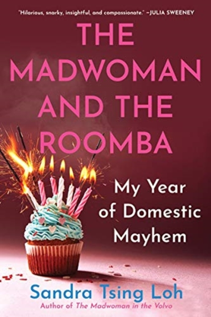 Madwoman and the Roomba - My Year of Domestic Mayhem