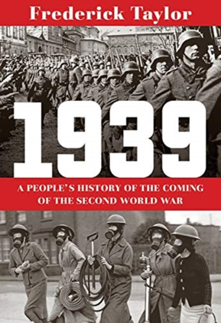 1939 - A People`s History of the Coming of the Second World War